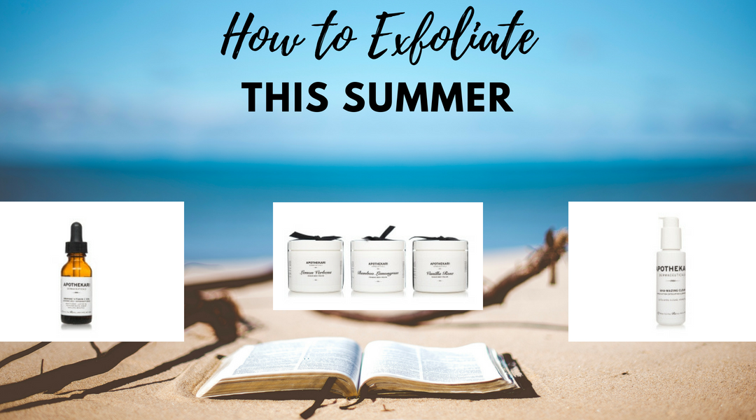 How To Exfoliate This Summer