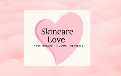 Apothekari Reviews: Sharing the Skincare Love 💗