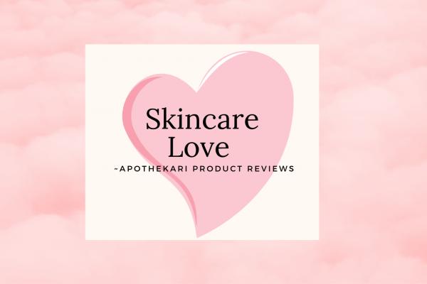 Apothekari Reviews: Sharing the Skincare Love 💗